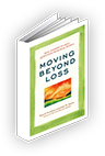 Moving Beyond Loss: Real Answers to Real Questions from Real People: Featuring the Proven Actions of The Grief Recovery Method